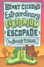 Teague, David Henry Cicada`s Extraordinary Elktonium Escapade