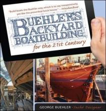 George Buehler , Buehler`s Backyard Boatbuilding for the 21st Century