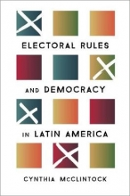 McClintock, Cynthia Electoral Rules and Democracy in Latin America