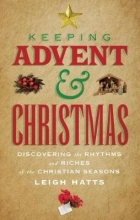 Leigh Hatts Keeping Advent and Christmas