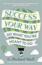 G. Richard Shell Success, Your Way