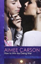 Carson, Aimee How to Win the Dating War