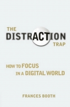 Frances Booth The Distraction Trap