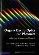 Larry R. Dalton,   Peter Gunter,   Mojca Jazbinsek,   O-Pil Kwon Organic Electro-Optics and Photonics