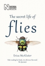 Erica McAlister The Secret Life of Flies