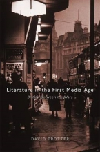 Trotter, David Literature in the First Media Age