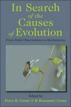 Peter R. Grant,   B. Rosemary Grant In Search of the Causes of Evolution