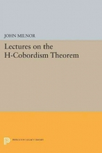 John Milnor Lectures on the H-Cobordism Theorem