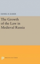 Kaiser, Daniel H. The Growth of the Law in Medieval Russia