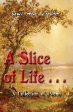 Janet Anne Lowther A Slice of Life . . .