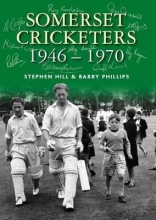 Hill, Stephen Somerset Cricketers 1946-1970