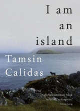 Tamsin Calidas , I Am An Island