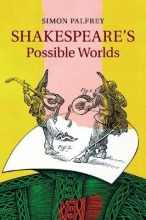 Palfrey, Simon Shakespeare`s Possible Worlds