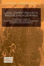 Yelena Kalyuzhnova,   Christian A. Nygaard,   Yerengaip Omarov,   Abdizhapar Saparbayev Local Content Policies in Resource-rich Countries