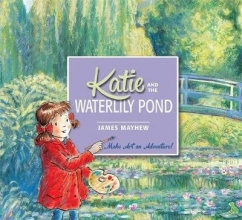 Mayhew, James Katie: Katie and the Waterlily Pond