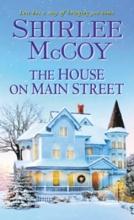 McCoy, Shirlee The House on Main Street