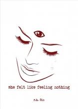 R.h. Sin , She Felt Like Feeling Nothing