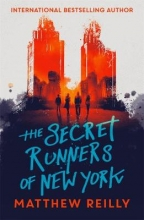 Matthew Reilly , The Secret Runners of New York