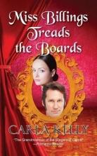 Kelly, Carla Miss Billings Treads the Boards