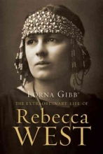 Gibb, Lorna The Extraordinary Life of Rebecca West