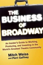 Weiss, Mitch The Business of Broadway
