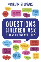 Miriam Stoppard Questions Children Ask and How to Answer Them