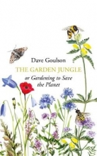 Dave Goulson The Garden Jungle