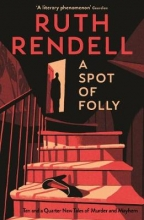 Ruth Rendell A Spot of Folly