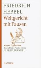 Hebbel, Friedrich Weltgericht mit Pausen