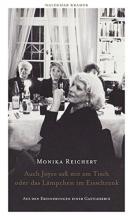 Reichert, Monika Auch Joyce saß mit am Tisch oder das Lämpchen im Eisschrank