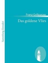Grillparzer, Franz Das goldene Vlies