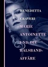 Craveri, Benedetta Marie Antoinette und die Halsbandaffäre