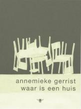 Annemieke  Gerrist Waar is een huis