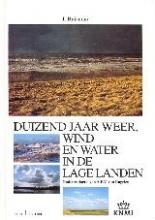 Jan Buisman , Duizend jaar weer, wind en water in de Lage Landen 1 tot 1300