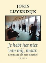 Joris Luyendijk , Je hebt het niet van mij, maar…