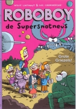 Willy  Linthout, Luc  Cromheecke Roboboy 6 Grote griezels!
