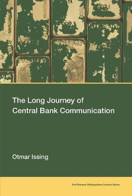 Otmar (President, Geothe University Frankfurt) Issing,The Long Journey of Central Bank Communication