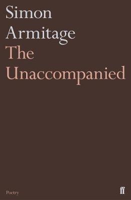 Simon Armitage,The Unaccompanied