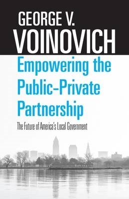 George V. Voinovich,Empowering the Public-Private Partnership