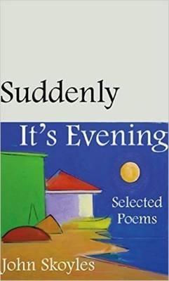 John Skoyles,Suddenly, It`s Evening
