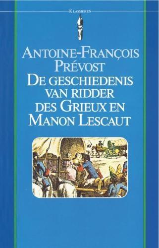 Antoine-Francois Prevost,De geschiedenis van ridder des Grieux en Manon Lescaut