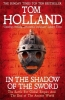 Holland, Tom, In The Shadow Of The Sword