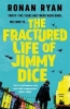 Ryan, Ronan, Fractured Life of Jimmy Dice