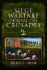 Michael S Fulton, Siege Warfare during the Crusades