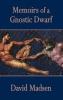 Madsen, David, Memoirs of a Gnostic Dwarf
