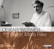 Rilke, Rainer Maria, Oskar Werner spricht Rainer Maria Rilke. 2 CDs