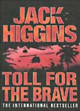 Jack Higgins Toll for the Brave