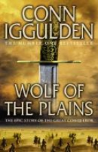 Iggulden, Conn Wolf of the Plains