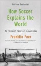Foer, Franklin How Soccer Explains the World