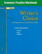 Writer`s Choice, Grade 6, Grammar Practice Workbook